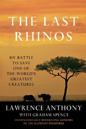 Preview thumbnail for 'The Last Rhinos: My Battle to Save One of the World's Greatest Creatures