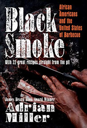 Preview thumbnail for ' Black Smoke: African Americans and the United States of Barbecue