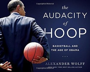 Preview thumbnail for 'The Audacity of Hoop: Basketball and the Age of Obama