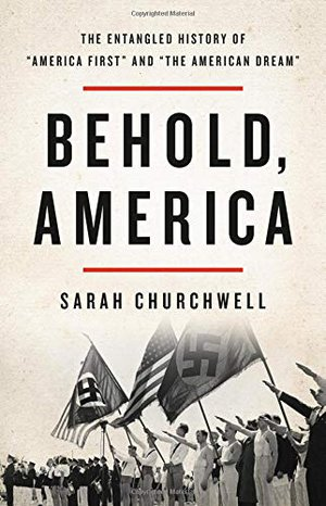 """Preview thumbnail for 'Behold, America: The Entangled History of """"America First"""" and """"the American Dream"""""""