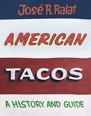 Preview thumbnail for 'American Tacos: A History and Guide