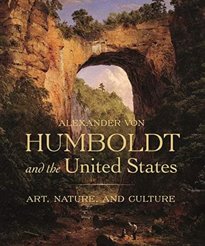 Preview thumbnail for 'Alexander von Humboldt and the United States: Art, Nature, and Culture