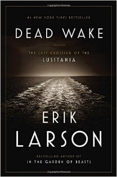 Preview thumbnail for Dead Wake: The Last Crossing of the Lusitania