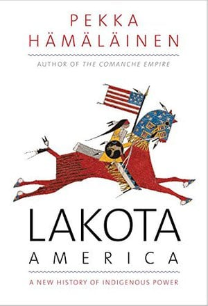 Preview thumbnail for 'Lakota America: A New History of Indigenous Power