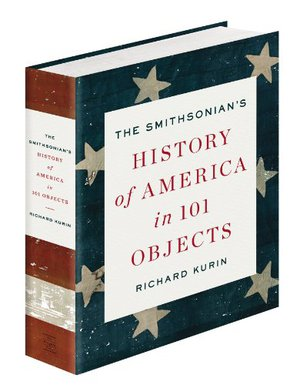 Preview thumbnail for The Smithsonian's History of America in 101 Objects