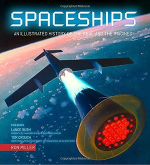 Preview thumbnail for Spaceships: An Illustrated History of the Real and the Imagined