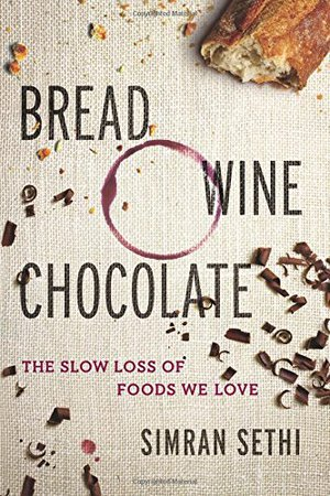 Preview thumbnail for Bread, Wine, Chocolate: The Slow Loss of Foods We Love