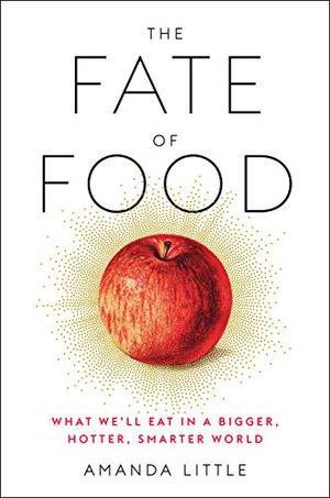 Preview thumbnail for 'The Fate of Food: What We'll Eat in a Bigger, Hotter, Smarter World