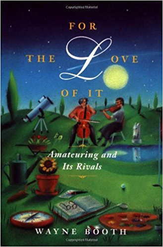 For the Love of It: Amateuring and Its Rivals