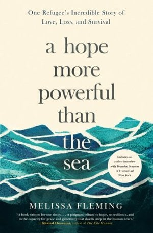 Preview thumbnail for 'A Hope More Powerful Than the Sea: One Refugee's Incredible Story of Love, Loss, and Survival