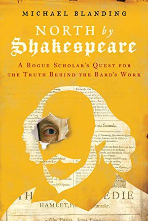 Preview thumbnail for 'North by Shakespeare: A Rogue Scholar's Quest for the Truth Behind the Bard's Work