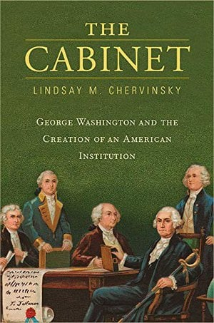 Preview thumbnail for 'The Cabinet: George Washington and the Creation of an American Institution
