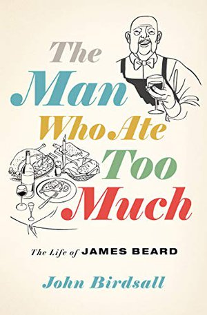 Preview thumbnail for 'The Man Who Ate Too Much: The Life of James Beard