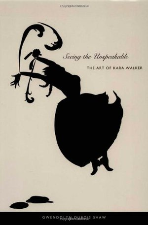 Preview thumbnail for Seeing the Unspeakable: The Art of Kara Walker
