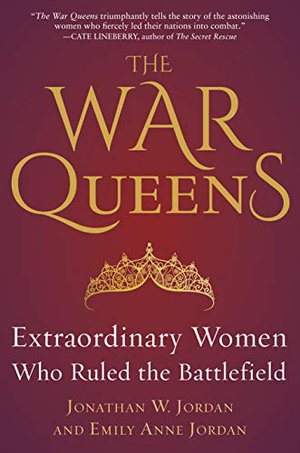 Preview thumbnail for 'The War Queens: Extraordinary Women Who Ruled the Battlefield