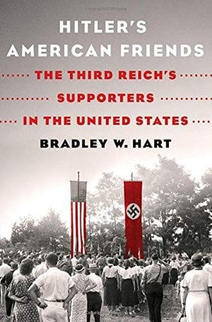 Preview thumbnail for 'Hitler's American Friends: The Third Reich's Supporters in the United States
