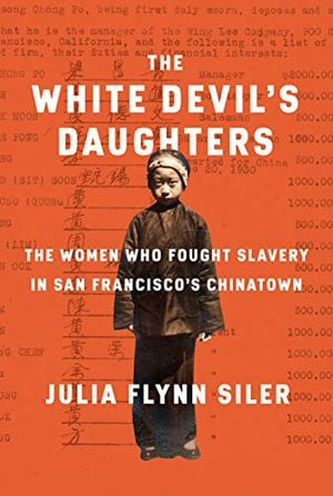 Preview thumbnail for 'The White Devil's Daughters: The Women Who Fought Slavery in San Francisco's Chinatown