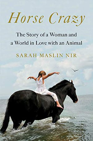 Preview thumbnail for 'Horse Crazy: The Story of a Woman and a World in Love with an Animal