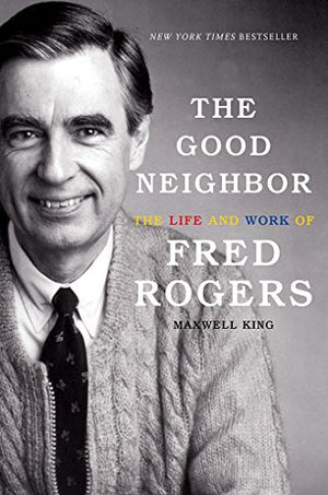 Preview thumbnail for 'The Good Neighbor: The Life and Work of Fred Rogers