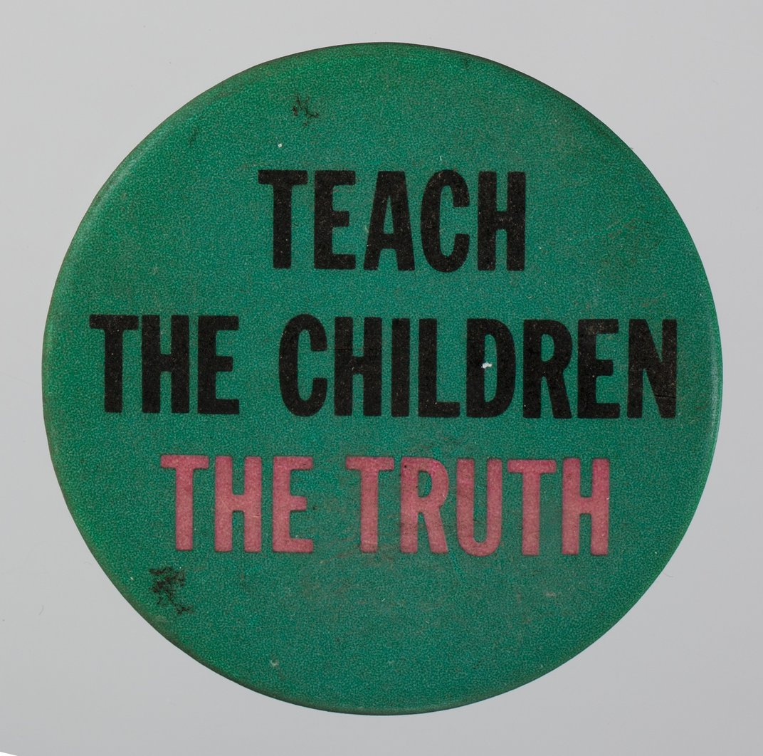 Pinback button reading Teach the Children the Truth