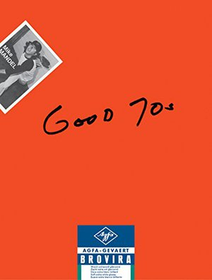 Preview thumbnail for Mike Mandel: Good 70s