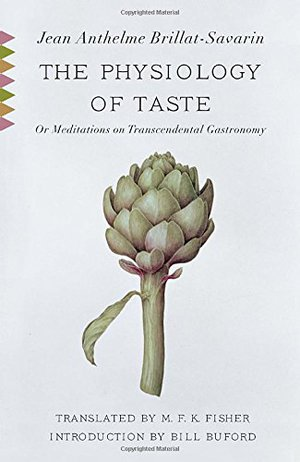 Preview thumbnail for The Physiology of Taste; or, Meditations on Transcendental Gastronomy