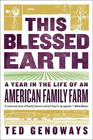 Preview thumbnail for 'This Blessed Earth: A Year in the Life of an American Family Farm