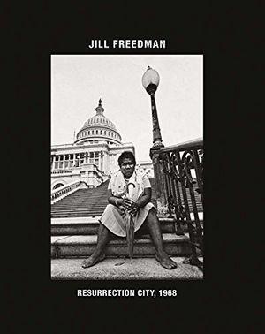 Preview thumbnail for 'Jill Freedman: Resurrection City, 1968
