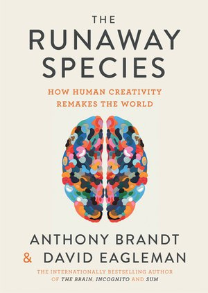 Preview thumbnail for The Runaway Species: How human creativity remakes the world