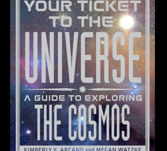 Your Ticket to the Universe, a new book by the Smithsonian Astrophysical Observatory's Kimberly Arcane and Megan Watzke, features arresting images of the cosmos captured by the Hubble, Chandra and Spitzer space telescopes.