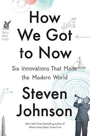 Preview thumbnail for How We Got to Now: Six Innovations That Made the Modern World