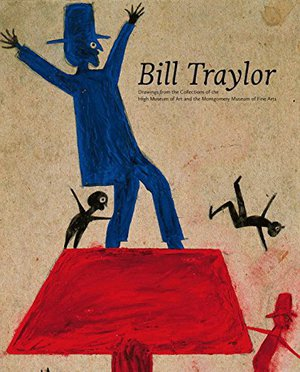 Preview thumbnail for 'Bill Traylor: Drawings from the Collections of the High Museum of Art and the Montgomery Museum of Fine Arts