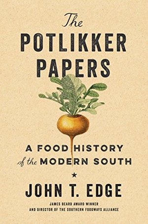 Preview thumbnail for 'The Potlikker Papers: A Food History of the Modern South