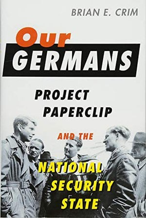 Preview thumbnail for 'Our Germans: Project Paperclip and the National Security State