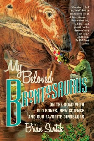Preview thumbnail for My Beloved Brontosaurus: On the Road with Old Bones, New Science, and Our Favorite Dinosaurs