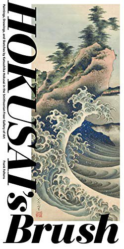 Preview thumbnail for 'Hokusai's Brush: Paintings, Drawings, and Sketches by Katsushika Hokusai in the Smithsonian Freer Gallery of Art (SMITHSONIAN BOO)