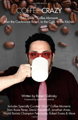 Preview thumbnail for video 'Coffee Crazy: 140 AHA! Coffee Moments from the Conference Room, to the Cafe, to the Kitchen