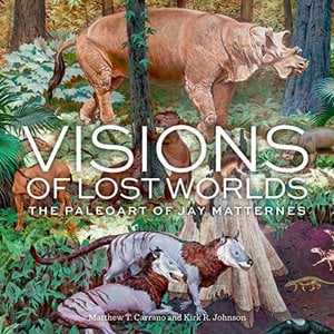 Preview thumbnail for 'Visions of Lost Worlds: The Paleoart of Jay Matternes
