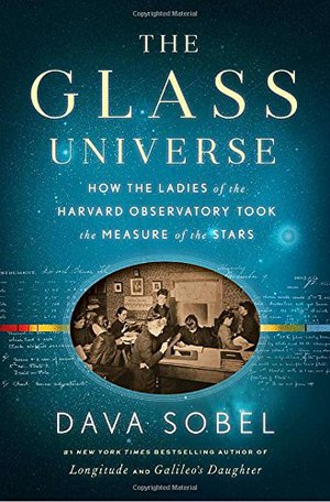Preview thumbnail for The Glass Universe: How the Ladies of the Harvard Observatory Took the Measure of the Stars