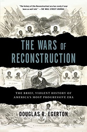Preview thumbnail for 'The Wars of Reconstruction: The Brief, Violent History of America's Most Progressive Era