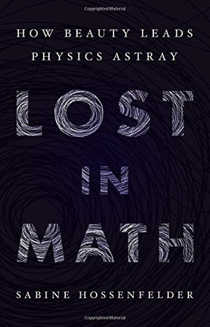 Preview thumbnail for 'Lost in Math: How Beauty Leads Physics Astray
