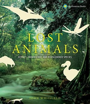 Preview thumbnail for 'Lost Animals: Extinct, Endangered, and Rediscovered Species