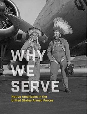 Preview thumbnail for 'Why We Serve: Native Americans in the United States Armed Forces