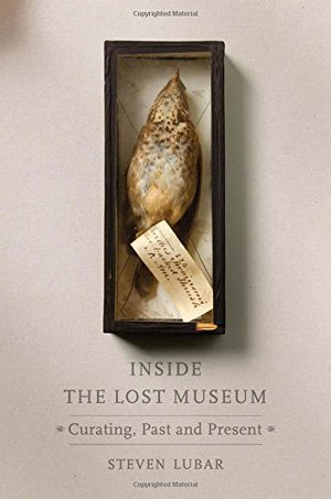 Preview thumbnail for 'Inside the Lost Museum: Curating, Past and Present