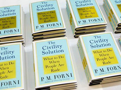 Pier M. Forni's book, The Civility Solution: What do Do When People Are Rude.