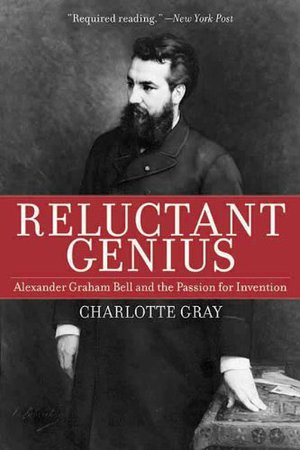 Preview thumbnail for Reluctant Genius: Alexander Graham Bell and the Passion for Invention