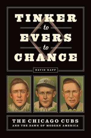 Preview thumbnail for 'Tinker to Evers to Chance: The Chicago Cubs and the Dawn of Modern America