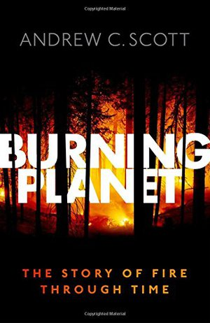 Preview thumbnail for 'Burning Planet: The Story of Fire Through Time
