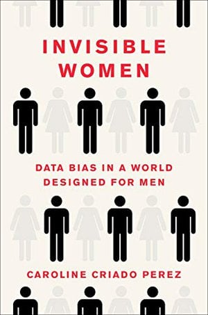 Preview thumbnail for 'Invisible Women: Data Bias in a World Designed for Men