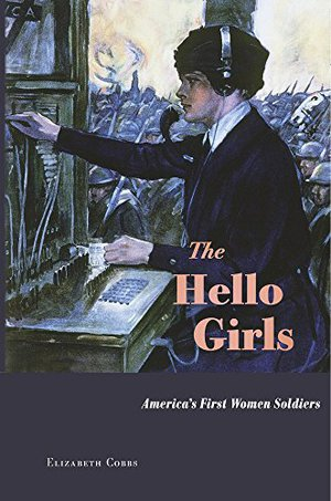 Preview thumbnail for The Hello Girls: America's First Women Soldiers